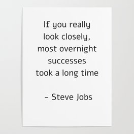 If you really look closely most overnight success took a long time Poster