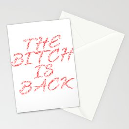"""""""The Bitch Is Back Tee design made for simple yet awesomest and coolest bitches out there!  Stationery Cards"""