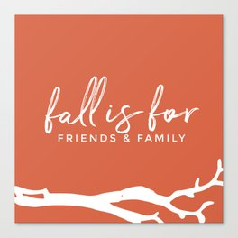 FALL IS FOR Canvas Print
