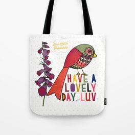 Have a Lovely Day, Luv Tote Bag