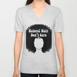 Natural Hair Don't Care   Normalize Natural Black Hair Unisex V-Neck