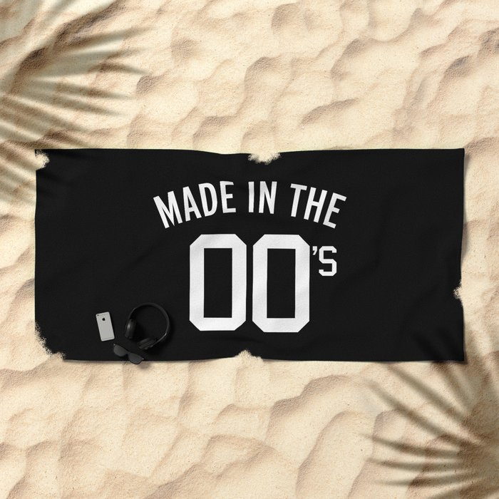 Made In The 00's Quote Beach Towel