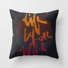 Life Before Work Throw Pillow