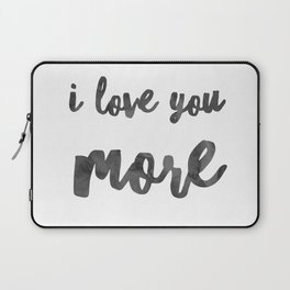 I love you more Laptop Sleeve
