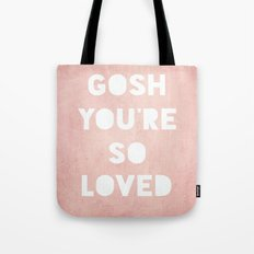Gosh (Loved) Tote Bag