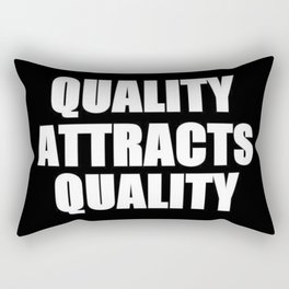 Quality Attracts Quality Rectangular Pillow
