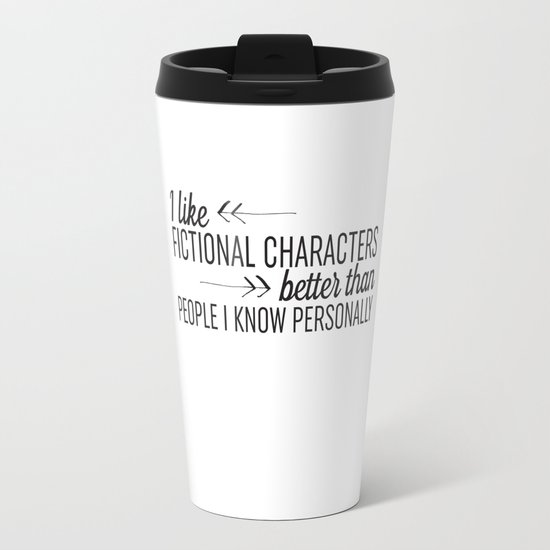 I Like Fictional Characters Better Travel Mug