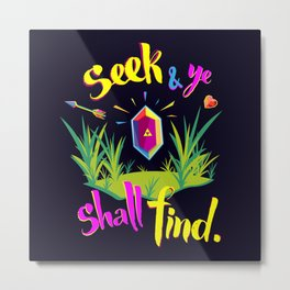 Legend of Zelda Seek and Ye Shall Find Metal Print