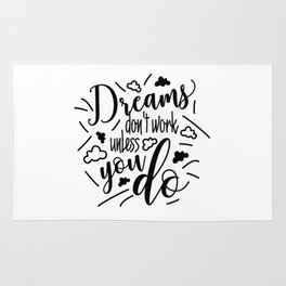 Dreams don't work unless you do Funny Quote Black Design Rug