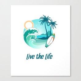 Surfer's Live The Life Motivational Inspirational T-Shirt Canvas Print