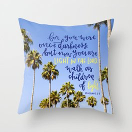 Light in the Lord  //  Ephesians 5:8 Throw Pillow