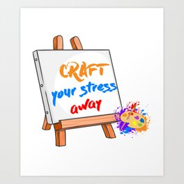 Craft your Stress Away Sewing Painting Canvas T-Shirt Art Print