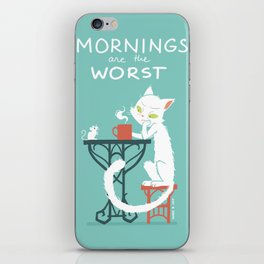 Mornings are the worst iPhone Skin