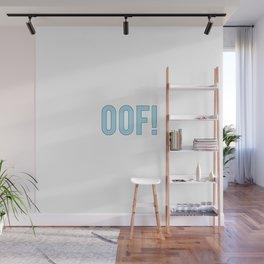 OOF! Wall Mural