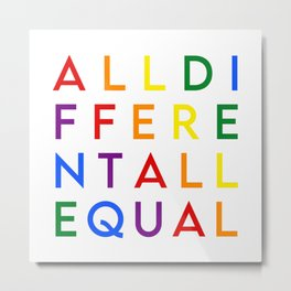 All different All equal (rainbow flag) Metal Print