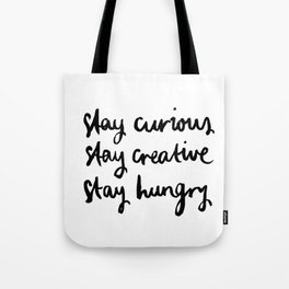 Stay hungry Tote Bag