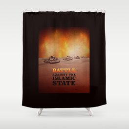 Battle Against The Islamic State Shower Curtain