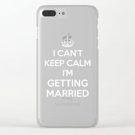 Keep Calm Married Quote Clear iPhone Case