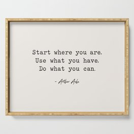 Start Where You are - Arthur Ashe Serving Tray