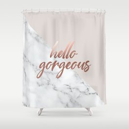 Hello Gorgeous, Rose Gold, Pink, Marble, Quote Shower Curtain