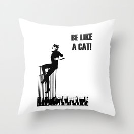 BE LIKE A CAT! Throw Pillow