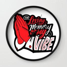 In Loving Memory of My Vibe Wall Clock