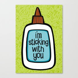 sticking with you Canvas Print
