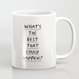What's The Best That Could Happen Coffee Mug