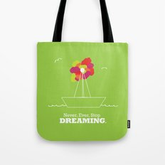 Never Stop Dreaming Tote Bag