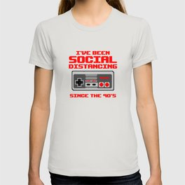 Ive been Social Distancing since the 90s T-shirt
