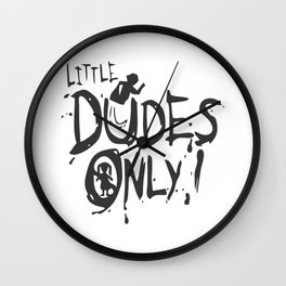 Little Dudes Only Wall Clock