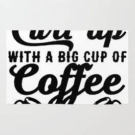 I JUST WANT TO CURL UP WITH A BIG CUP OF COFFEE AND A GOOD BOOK T-SHIRT Rug