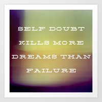 Self Doubt Kills Dreams Art Print