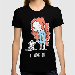I Give Up T-shirt