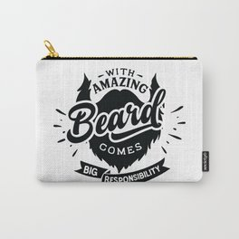 With amazing beard comes Big responsibility - Funny hand drawn quotes illustration. Funny humor. Life sayings. Carry-All Pouch