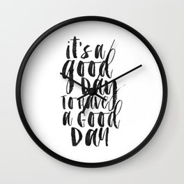 Office Wall Decor,It's A Good Day To Have A Good Day, Funny Print,Home Decor,Quote Prints,Wall Art Wall Clock