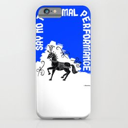 Say NO to Animal Performance – Horse iPhone Case