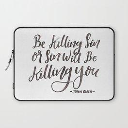 """Be Killing Sin or Sin Will Be Killing You"" - John Owen Laptop Sleeve"