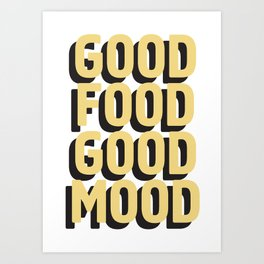GOOD FOOD GOOD MOOD Art Print
