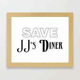 Save JJ's Diner Framed Art Print