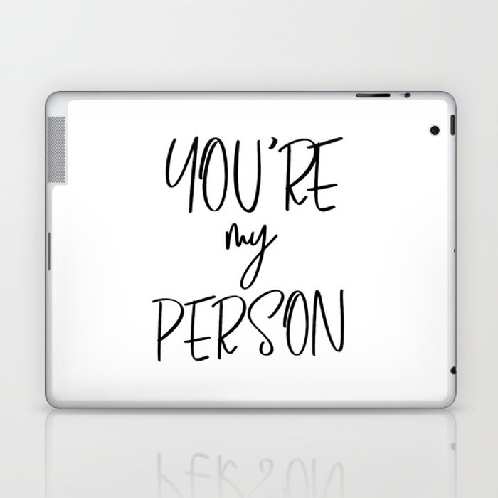 You\'re My Person, Typography Quote, Quote Posters, Motivational Print,  Modern Calligraphy Laptop & iPad Skin by artbynikola