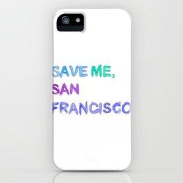 Save Me, San Francisco iPhone Case