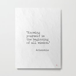 Knowing yourself is.. quote Aristotle Metal Print