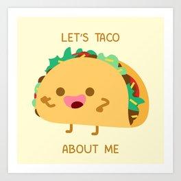 Self Centered Taco Art Print