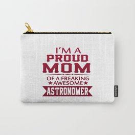 I'M A PROUD ASTRONOMER'S MOM Carry-All Pouch