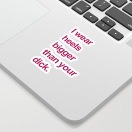 I Wear Heels Funny Quote Sticker