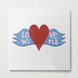 Love Wins!  A Valentine to Love. Metal Print