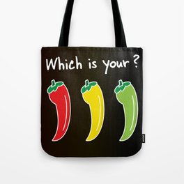 Three Hot Chili Peppers, Which is your? Tote Bag