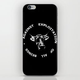 Against exploitation of  all beings. iPhone Skin
