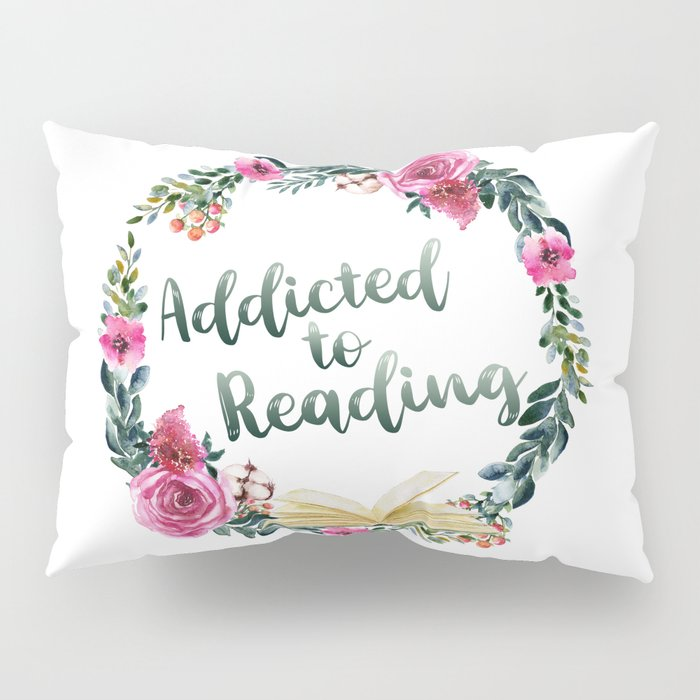Addicted to Reading Pillow Sham